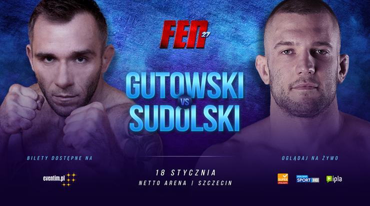 FEN 27: Derby półciężkich ze Szczecina, czyli Gutowski dla Sudolskiego