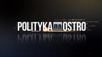 """Bosak, Kanthak, Konieczny, Szczerba. """"Polityka na Ostro"""" o 20:00"""