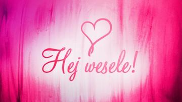 Hej Wesele!